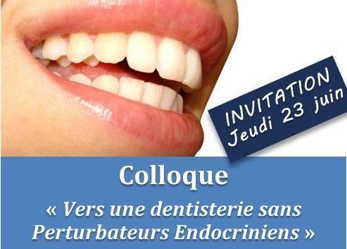 """Premier colloque """"vers une dentisterie sans perturbateurs endocriniens"""""""