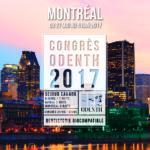 Congrès ODENTH 2017 à Montréal