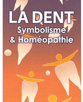 La dent : Symbolisme et homéopathie du Dr Bernard Boufflers - ODENTH