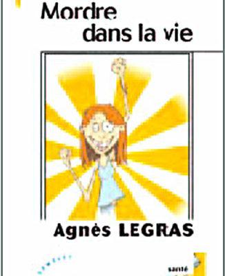 Mordre dans la vie de Agnès LEGRAS - ODENTH
