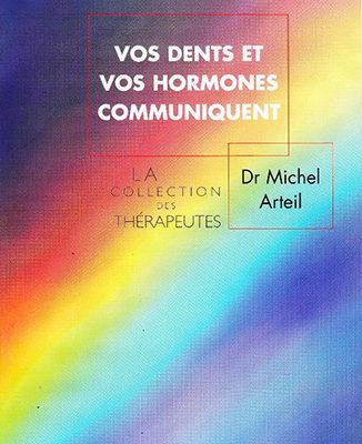Vos dents et vos hormones communiquent Par le Dr Michel Arteil - ODENTH
