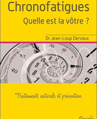 Chronofatigues, quelle est la vôtre ? par le Dr Jean-Loup DERVAUX - odenth