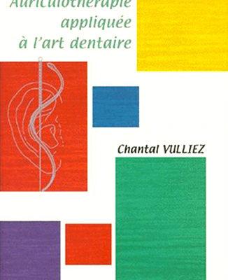 Documenthèque ODENTH : Auriculothérapie appliquée à l'art dentaire par Chantal Vuillez
