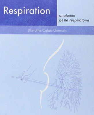 Respiration : Anatomie, geste respiratoire – Blandine Calais-Germain - Documenthèque ODENTH ODontologie ENergétique et THérapeutique