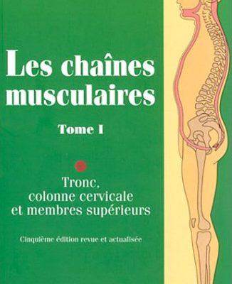 Les chaînes musculaires : Tronc, colonne cervicale, membres supérieurs – L. Busquet - Documenthèque ODENTH ODontologie ENergétique et THérapeutique