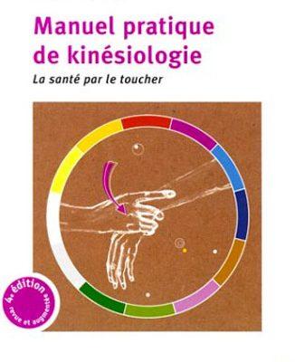 Manuel pratique de kinésiologie, la santé par le toucher – J.-C. Guyard - Documenthèque ODENTH ODontologie ENergétique et THérapeutique