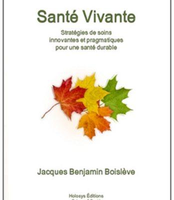 « Santé vivante » de Jacques Benjamin Boislève